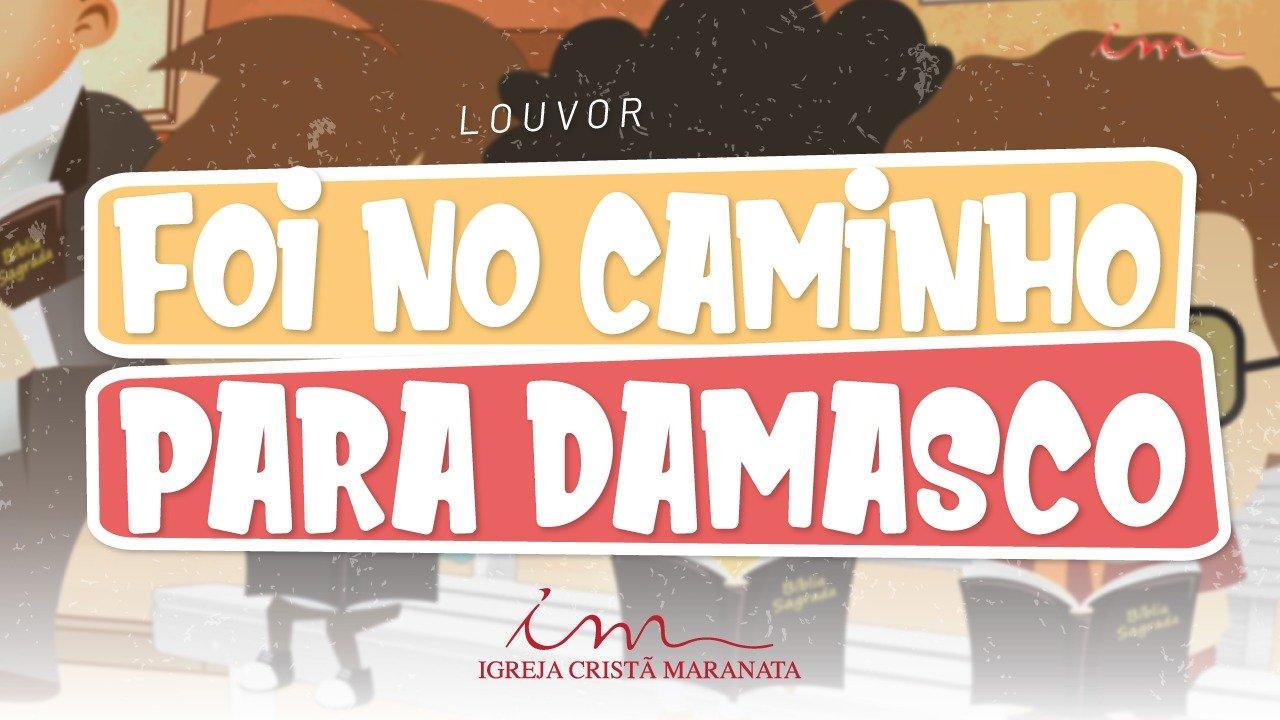 CIAs Maranata - Foi no Caminho para Damasco
