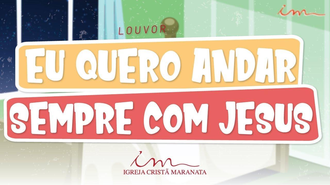 CIAs Maranata - Eu Quero Andar Sempre com Jesus