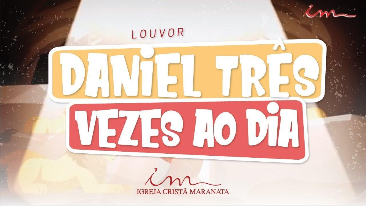 CIAs Maranata - Daniel Três Vezes ao Dia