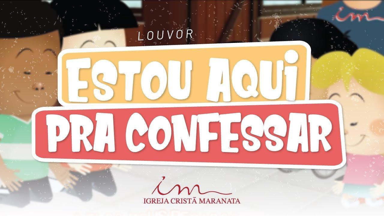 CIAs Maranata - Estou Aqui Pra Confessar
