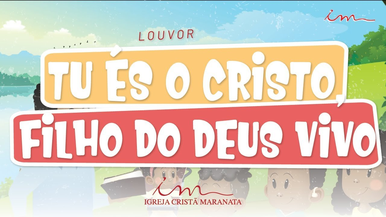 CIAs Maranata - Tu És o Cristo Filho do Deus Vivo