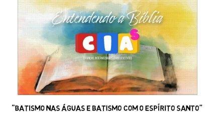 CIAs Maranata - Batismo nas águas e batismo com Espírito Santo